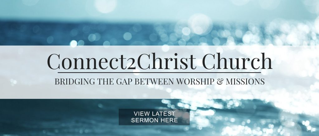 Connect2Christ Church, Bridging The Gap between Worship & Missions.